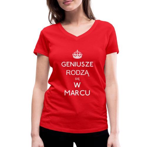 GENIUSZE RODZĄ SIĘ W MARCU - Ekologiczna koszulka damska z dekoltem w serek Stanley & Stella