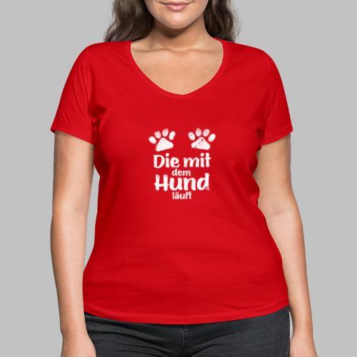 Die mit dem Hund läuft - Pfoten - White Edition - Frauen Bio-T-Shirt mit V-Ausschnitt von Stanley & Stella