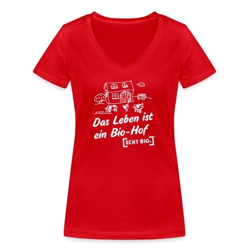 Das Leben ist ein Bio-Hof - Frauen Bio-T-Shirt mit V-Ausschnitt von Stanley & Stella