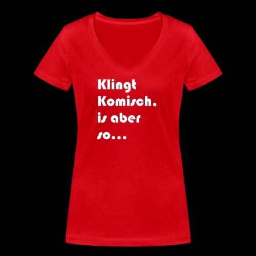 Klingt Komisch - Frauen Bio-T-Shirt mit V-Ausschnitt von Stanley & Stella