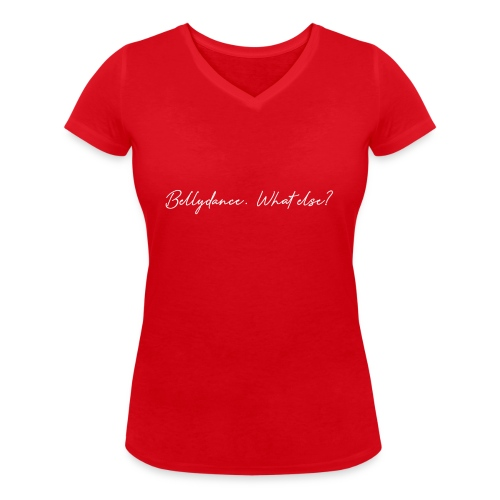 Bellydance What Else? White - T-shirt bio col V Stanley & Stella Femme