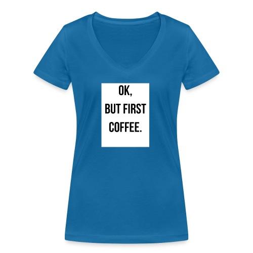 flat 800x800 075 fbut first coffee - Vrouwen bio T-shirt met V-hals van Stanley & Stella