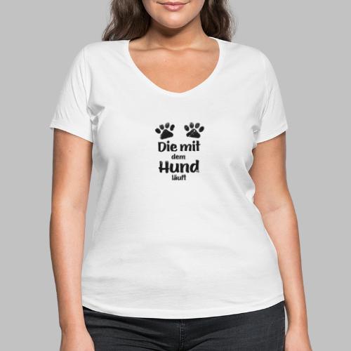 Die mit dem Hund läuft - Pfote - Black Edition V2 - Frauen Bio-T-Shirt mit V-Ausschnitt von Stanley & Stella