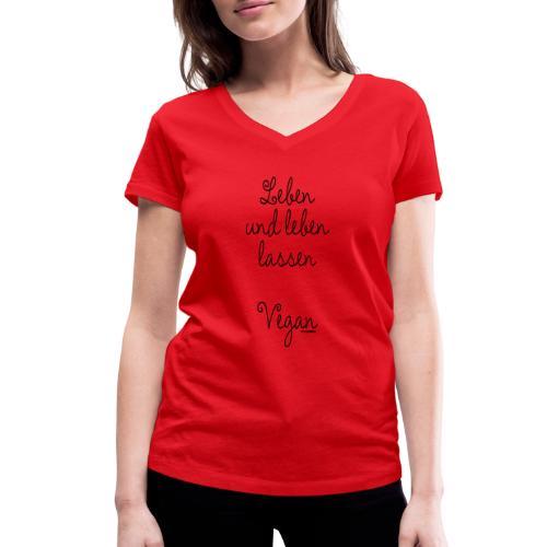 Leben und leben lassen. Vegan. - Frauen Bio-T-Shirt mit V-Ausschnitt von Stanley & Stella