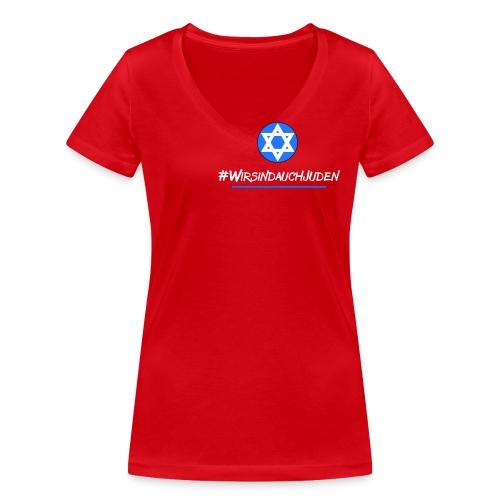 Wir sind auch Juden - Frauen Bio-T-Shirt mit V-Ausschnitt von Stanley & Stella