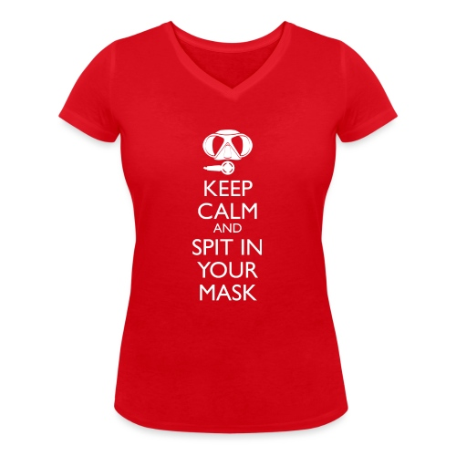 Keep calm and spit in you Mask - Frauen Bio-T-Shirt mit V-Ausschnitt von Stanley & Stella