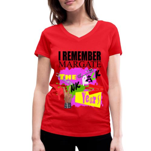 I REMEMBER MARGATE - THE PUNK ROCK YEARS 1970's - Women's Organic V-Neck T-Shirt by Stanley & Stella