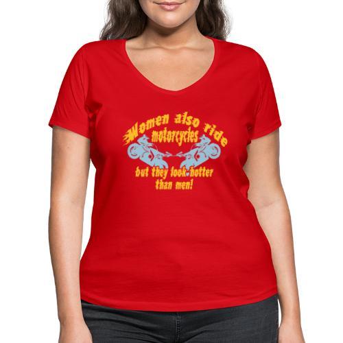 Frauen sehen geiler aus , Motorrad Fahrerin - Frauen Bio-T-Shirt mit V-Ausschnitt von Stanley & Stella