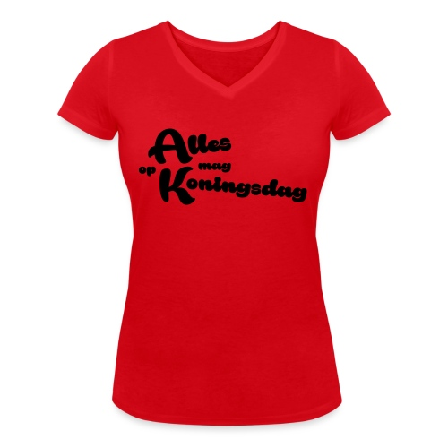 Alles mag op Koningsdag - Vrouwen bio T-shirt met V-hals van Stanley & Stella