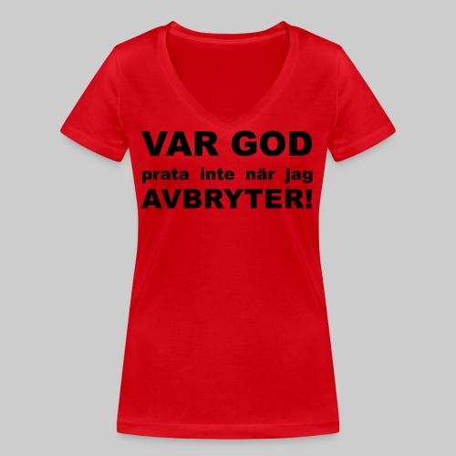 Var God Prata Inte - Ekologisk T-shirt med V-ringning dam från Stanley & Stella