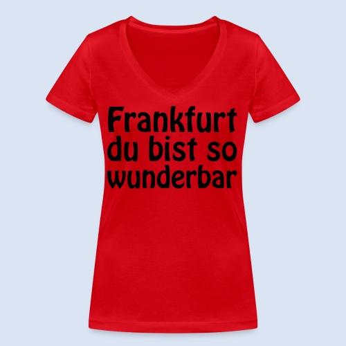 FRANKFURT Du bist so - Frauen Bio-T-Shirt mit V-Ausschnitt von Stanley & Stella