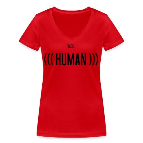 Race: (((Human))) - Frauen Bio-T-Shirt mit V-Ausschnitt von Stanley & Stella