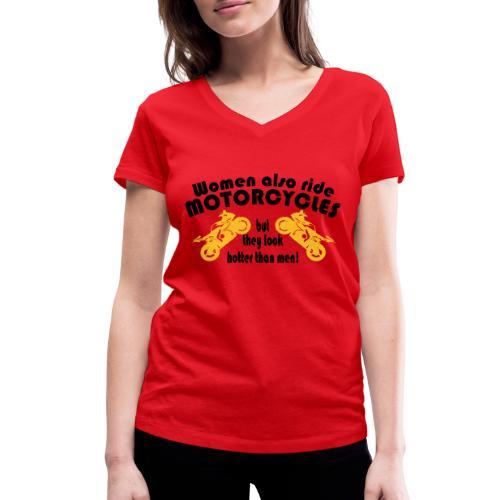 Frauen sehen geiler aus auf Motorrad, sexy bikerin - Frauen Bio-T-Shirt mit V-Ausschnitt von Stanley & Stella