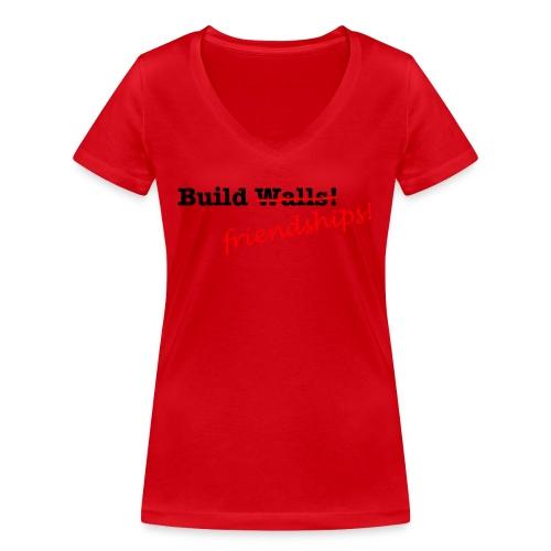 Build Friendships, not walls! - Women's Organic V-Neck T-Shirt by Stanley & Stella