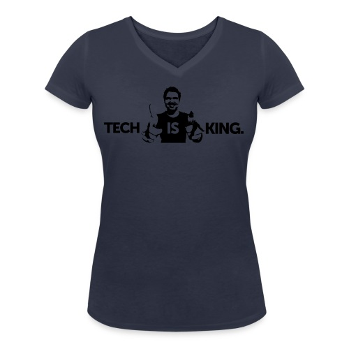 Tech Is King 2 - Women's Organic V-Neck T-Shirt by Stanley & Stella