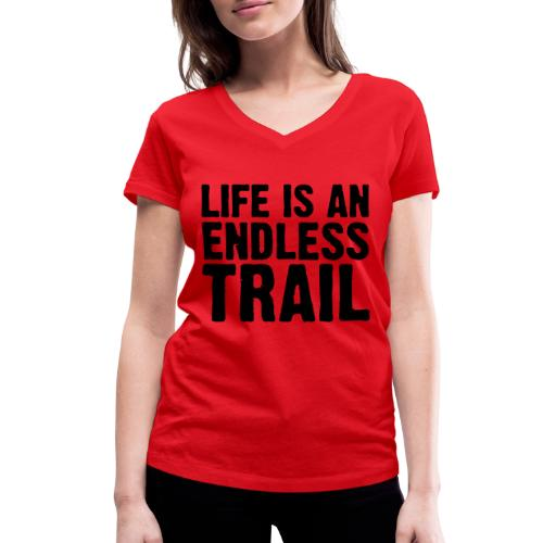Life is an endless trail - Frauen Bio-T-Shirt mit V-Ausschnitt von Stanley & Stella