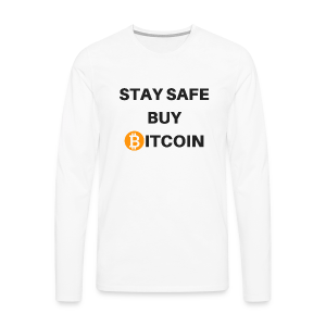 stay safe buy bitcoin - Männer Premium Langarmshirt