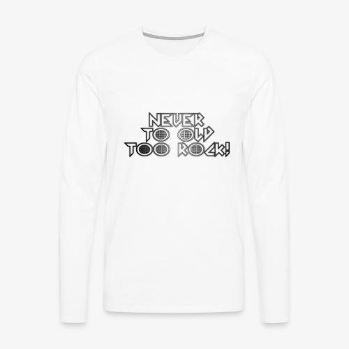 never to old too rock! - Camiseta de manga larga premium hombre