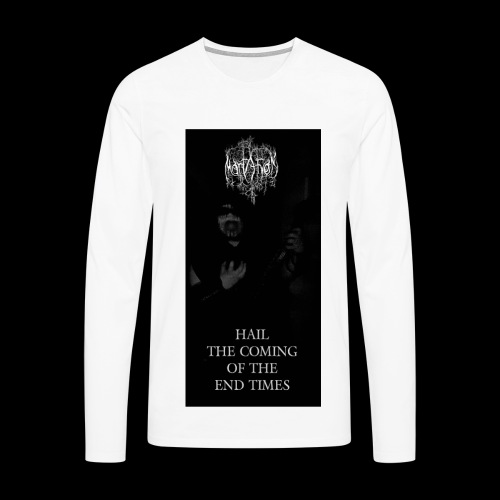 Hail The Coming Of The End Times - Men's Premium Longsleeve Shirt