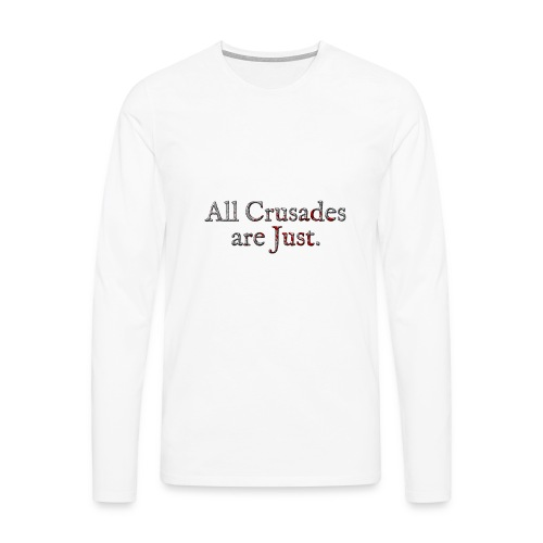All Crusades Are Just. Alt.2 - Men's Premium Longsleeve Shirt