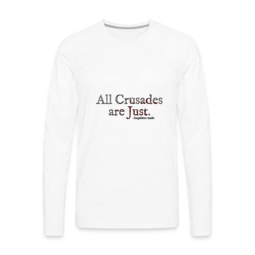 All Crusades Are Just. Alt.1 - Men's Premium Longsleeve Shirt