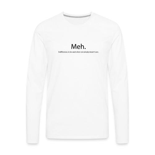 Meh - Men's Premium Longsleeve Shirt
