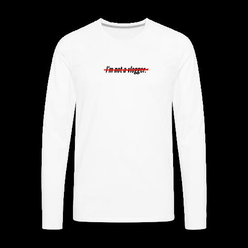 I'm not a vlogger - T-shirt manches longues Premium Homme