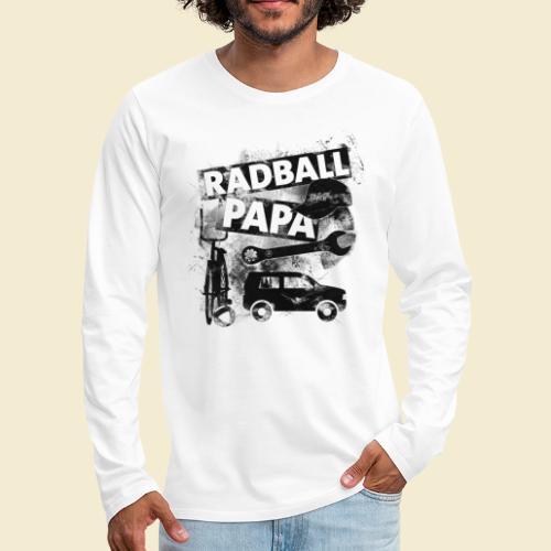 Radball | Papa - Männer Premium Langarmshirt