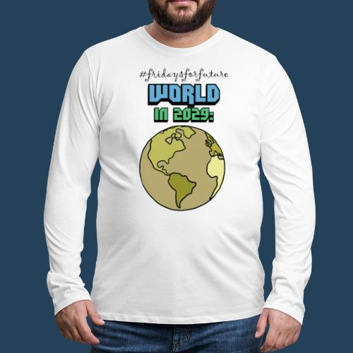 World in 2029 #fridaysforfuture #timetravelcontest - Männer Premium Langarmshirt