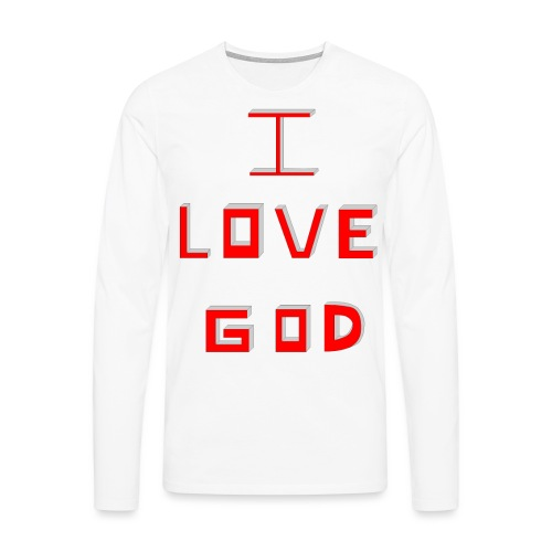 I LOVE GOD - Camiseta de manga larga premium hombre