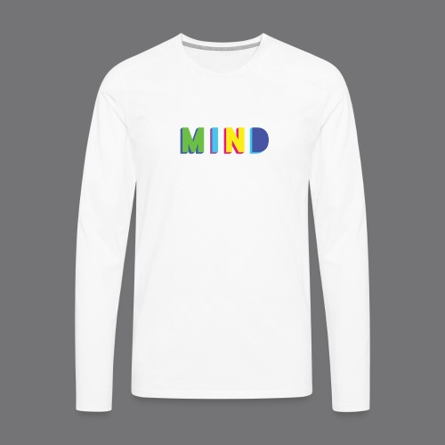 MIND Tee Shirts - Men's Premium Longsleeve Shirt