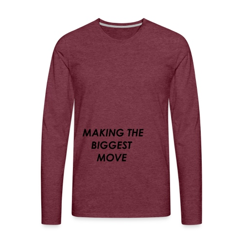 WE ARE MAKING THE BIGGEST MOVE - Men's Premium Longsleeve Shirt