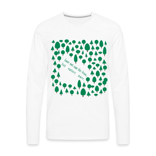 Love not man the less but nature more - Miesten premium pitkähihainen t-paita