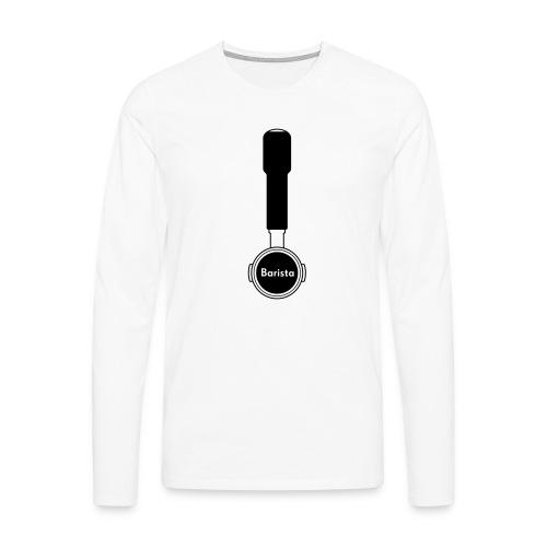 Siebträger Barista V - Männer Premium Langarmshirt