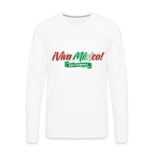 Viva Mexico - Camiseta de manga larga premium hombre