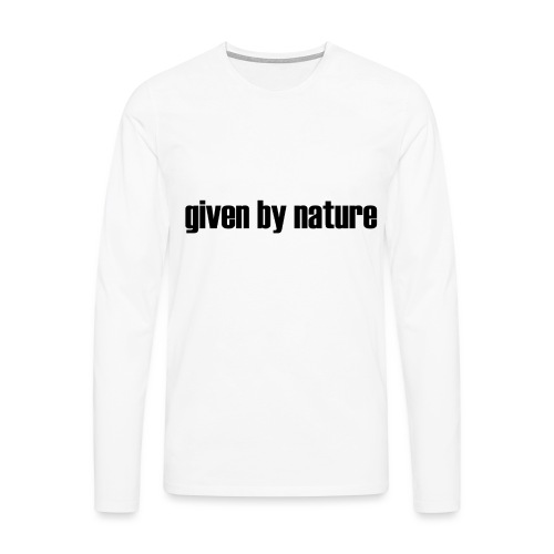 given by nature - Men's Premium Longsleeve Shirt