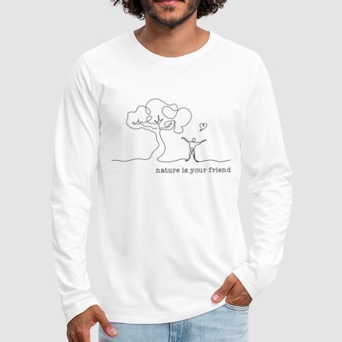 nature is your friend - Männer Premium Langarmshirt