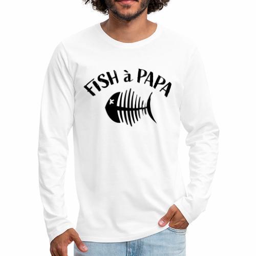 Le Fish à papa - Mannen Premium shirt met lange mouwen