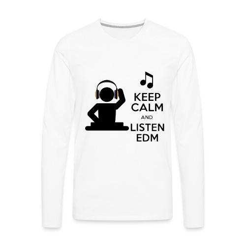 keep calm and listen edm - Men's Premium Longsleeve Shirt