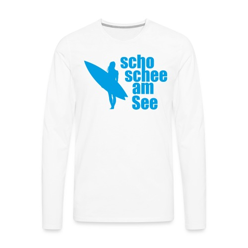 scho schee am See Surferin 03 - Männer Premium Langarmshirt