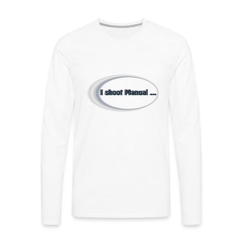 I shoot manual slogan - Men's Premium Longsleeve Shirt