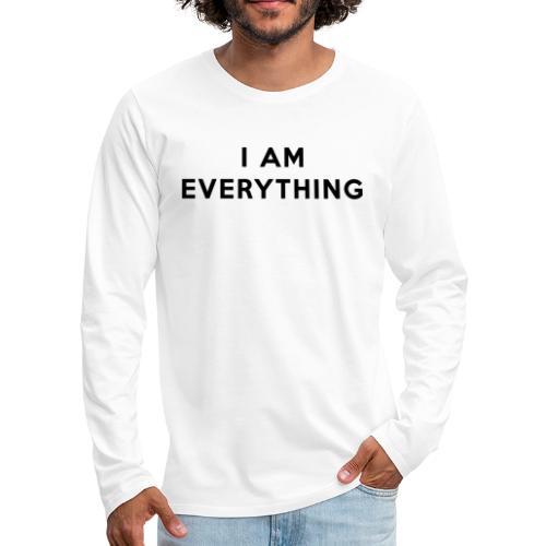 Couple Shirt - I AM EVERYTHING - Männer Premium Langarmshirt