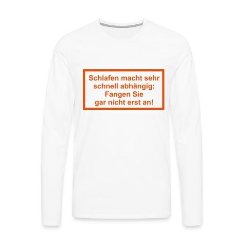 schlafabhängig - Männer Premium Langarmshirt