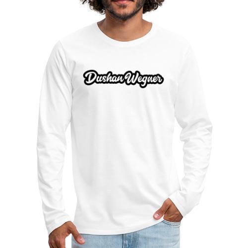 Dushan Wegner (Schriftzug) - Männer Premium Langarmshirt