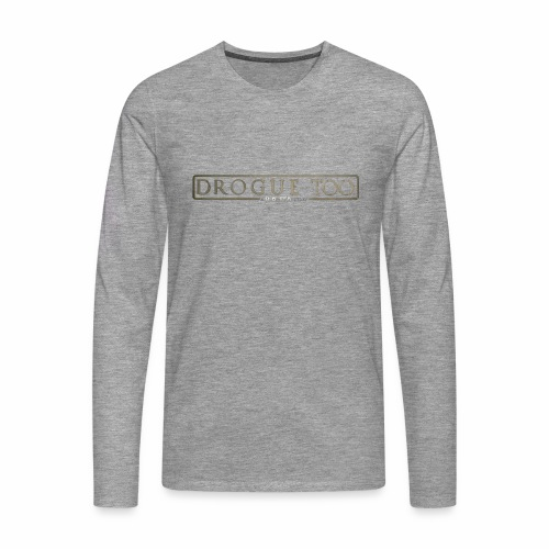 drogue too - T-shirt manches longues Premium Homme