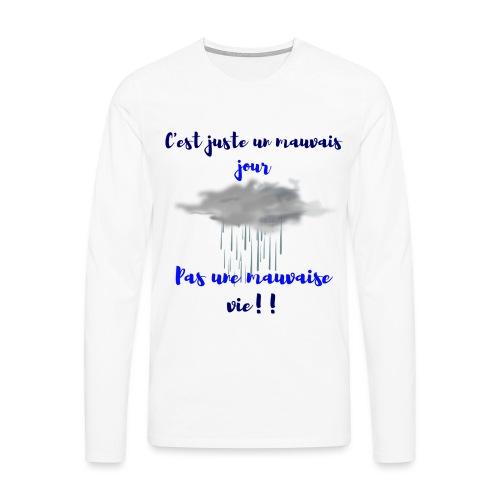 mauvais jour - T-shirt manches longues Premium Homme