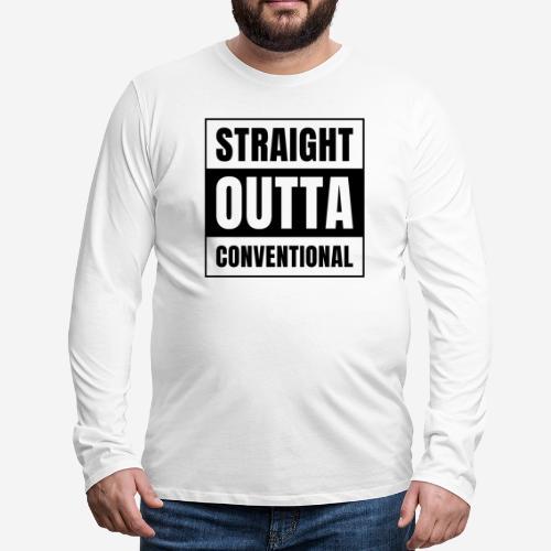 straight outta conventional - Männer Premium Langarmshirt