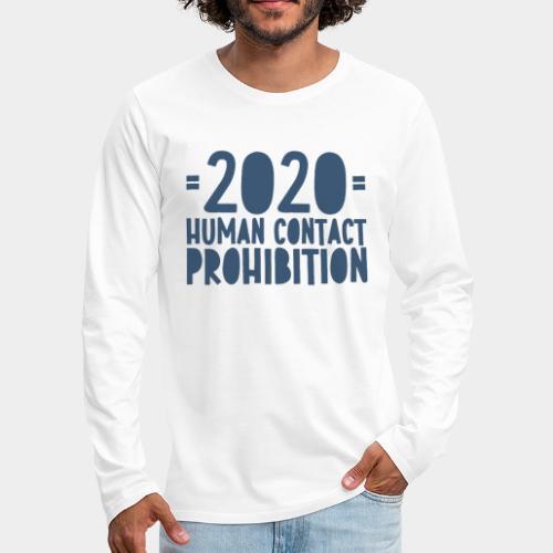 covid prohibition human contact - T-shirt manches longues Premium Homme