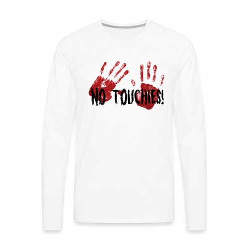 No Touchies 2 Bloody Hands Behind Black Text - Men's Premium Longsleeve Shirt