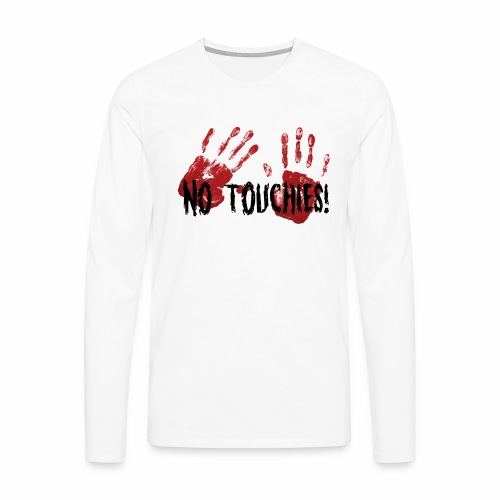 No Touchies 2 Bloody Hands Behind Black Text - Men's Premium Longsleeve Shirt